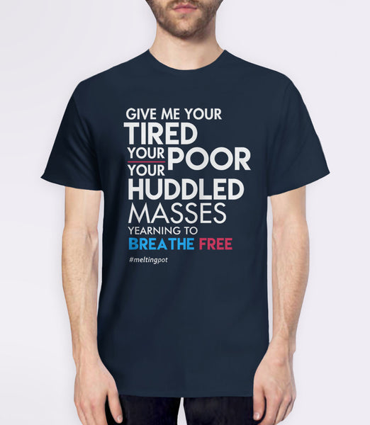 Immigrant Quote T-Shirt: give me your tired your poor - navy mens tee