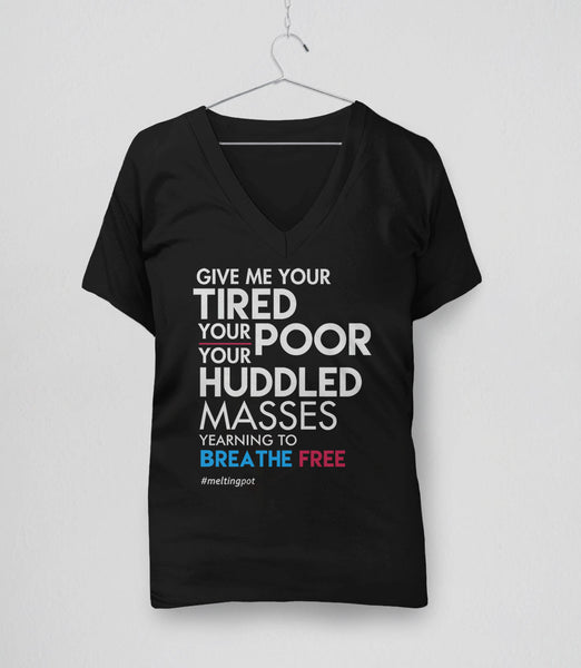 Immigrant Quote T-Shirt: give me your tired your poor - black womens v-neck