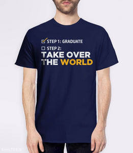 Funny Graduation T-Shirt: Take Over the World, Navy Mens (Unisex) Tee by BootsTees