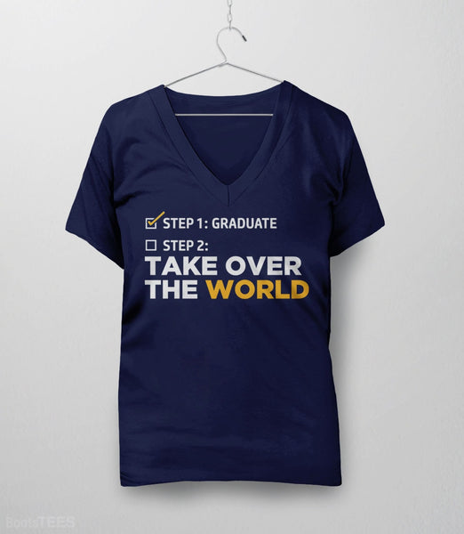 Funny Graduation T-Shirt: Take Over the World, Navy Womens V-Neck by BootsTees