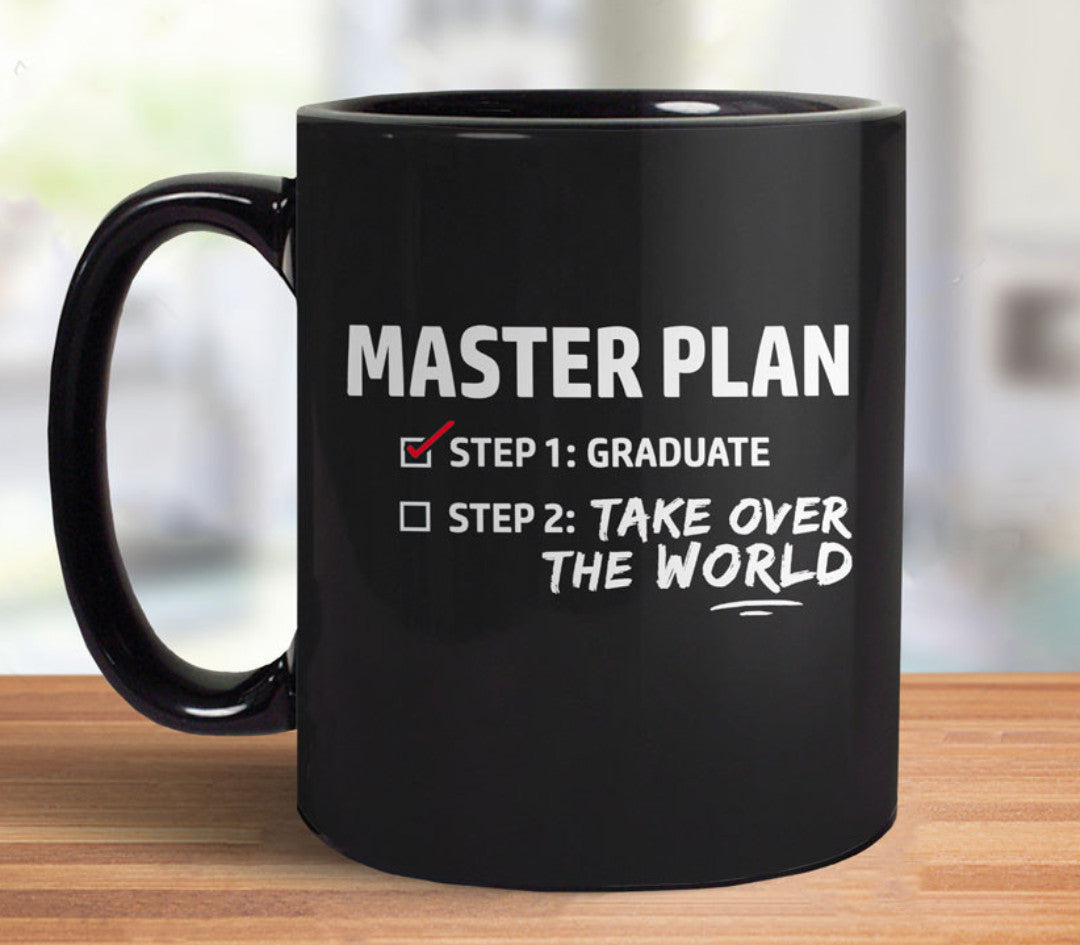Funny Graduation Gift Coffee Mug - Master Plan