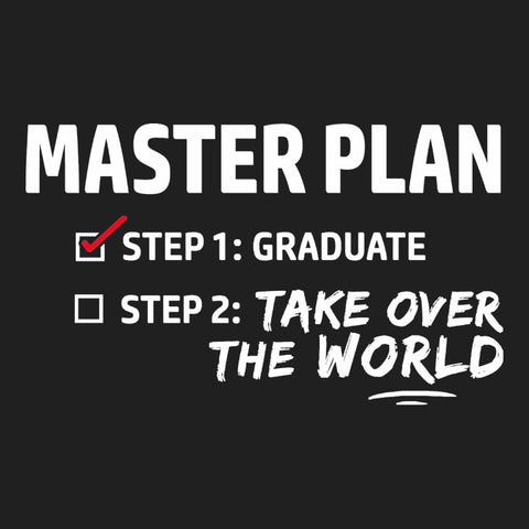 Master Plan | Funny Graduation T-Shirt Gift for Grad.
