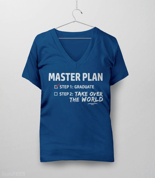 Master Plan | Funny Graduation T-Shirt Gift for Grad. Pictured: Royal Blue Womens V-Neck.