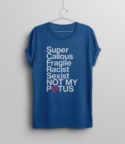 Super Callous Fragile Racist Sexist Not My Potus, Black Unisex XS by BootsTees