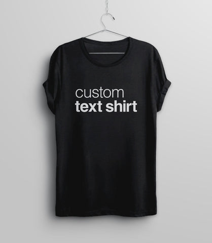 Custom Shirt with Personalized Saying, Black Unisex S by BootsTees