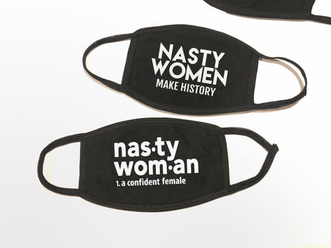 Nasty Woman Face Masks, MAKE HISTORY by BootsTees