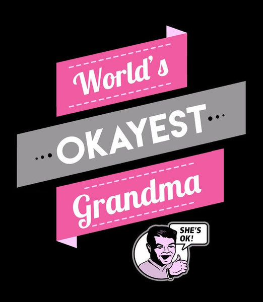 Funny Grandma Shirt | New Grandma Gift for Grandmother | Worlds Okayest Grandma T-Shirt | Funny Gift for Mom Tshirt | Funny Family Gifts, Black Unisex XS by BootsTees
