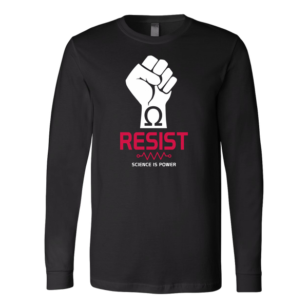 Resist: Science is Power | march for science long sleeve t-shirt