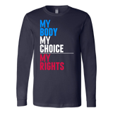 My Body My Choice My Rights | pro choice long sleeve t-shirt navy