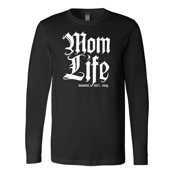 Mom Life: Mommin' Aint Easy Long Sleeve Shirt | Funny mom gift for the cool mom on the block