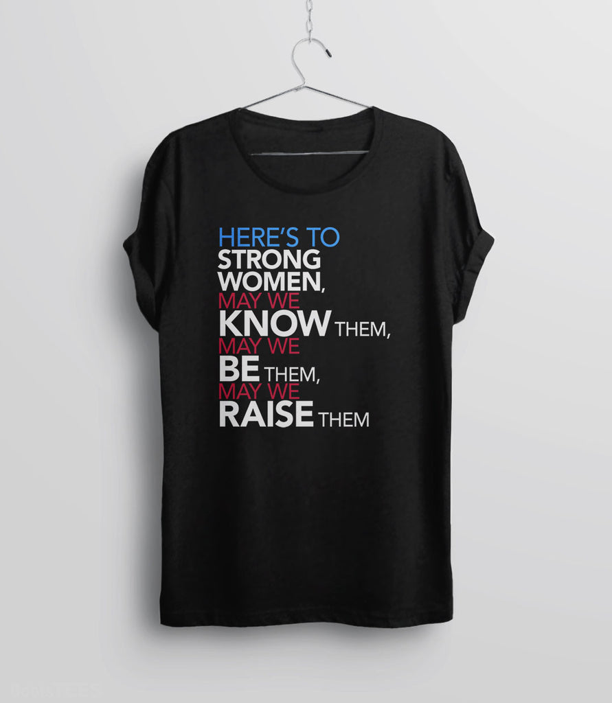 Femist Quote T-Shirt Heres To Strong Women  Boots Tees-7488