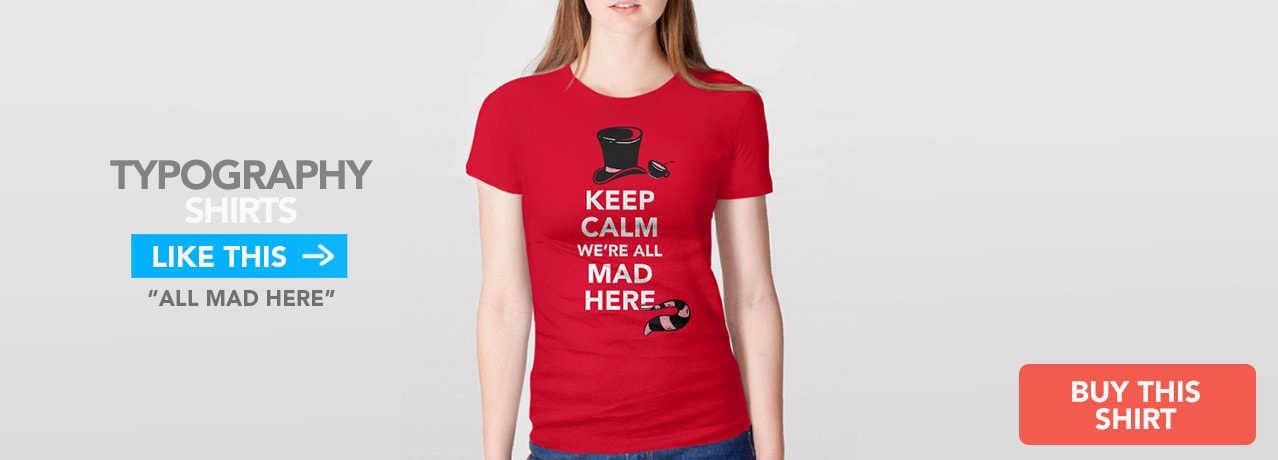 Typography T-Shirt: All Mad Here Alice in Wonderland Keep Calm
