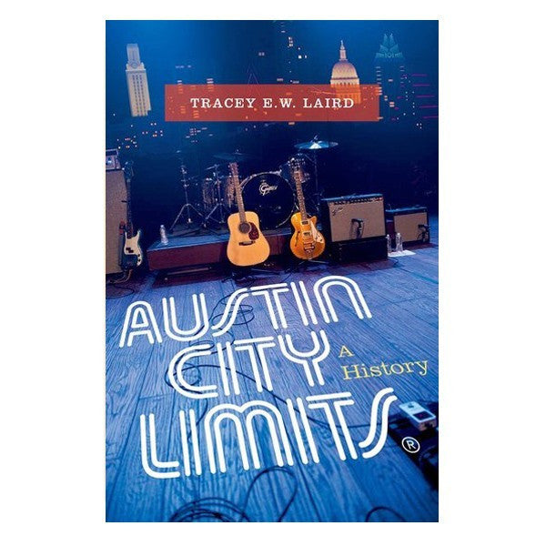 """Austin City Limits: A History"" Hardcover Book"