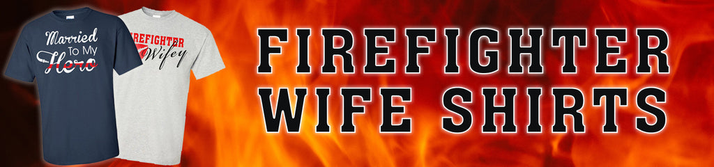 Firefighter Wife Shirts