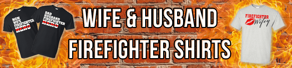 Firefighter Wife & Husband Shirts