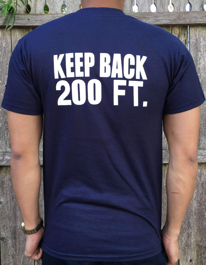 Keep Back 200 Feet Printed ShirtFire Department Clothing