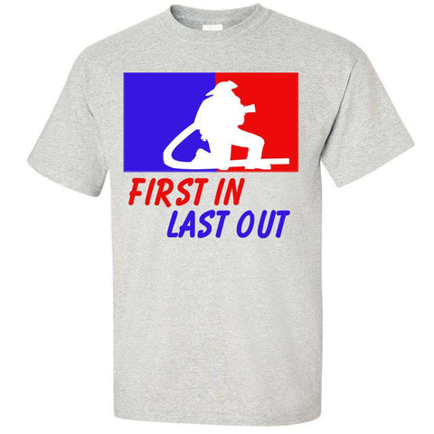 "Printed Firefighter Shirt - ""Firefighter First In Last Out"" - Gildan 200 - DTG"