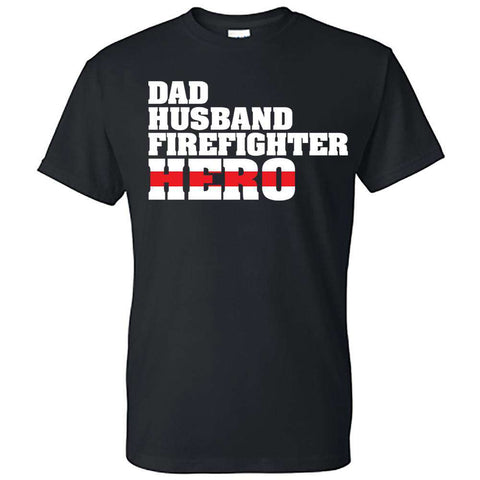 "Printed Firefighter Shirt - ""Dad, Husband, Firefighter, Hero"" - Gildan 200 - DTG"