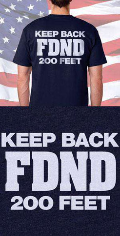 Screen Print Design Keep Back 200 FeetFire Department Clothing