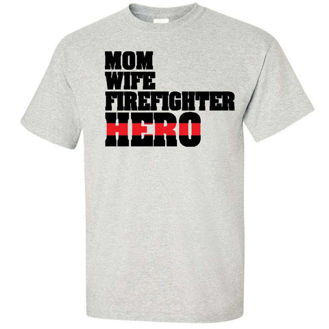 "Printed Firefighter Shirt - ""Mom, Wife, Firefighter, Hero"" - Gildan 200 - DTGFire Department Clothing"