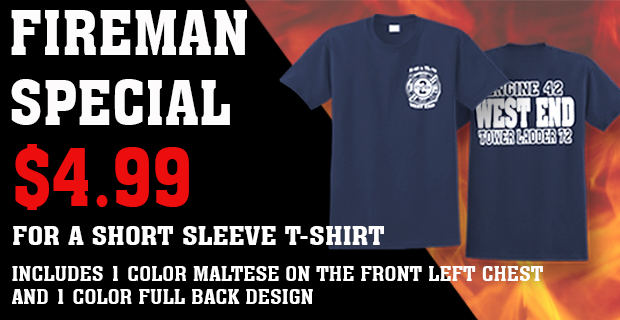 Fireman Special - Shirts as low as $4.99