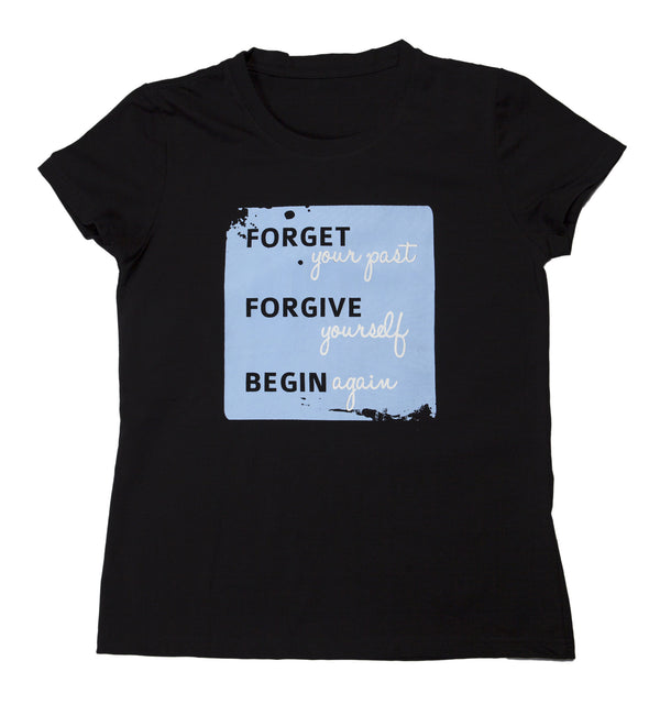 "T-shirt ""Forget, Forgive, Begin"" - Womens Black"