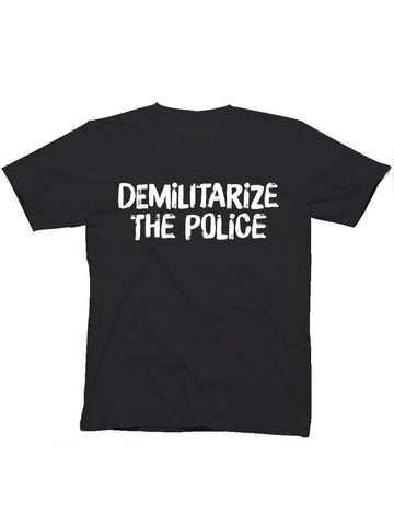 DEMILITARIZE THE POLICE TEE