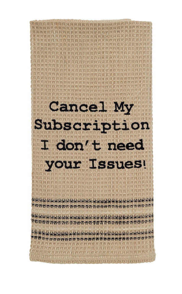 Cancel My Subscription Dishtowel - Country Farmhouse Kitchen Funny Dish Towels