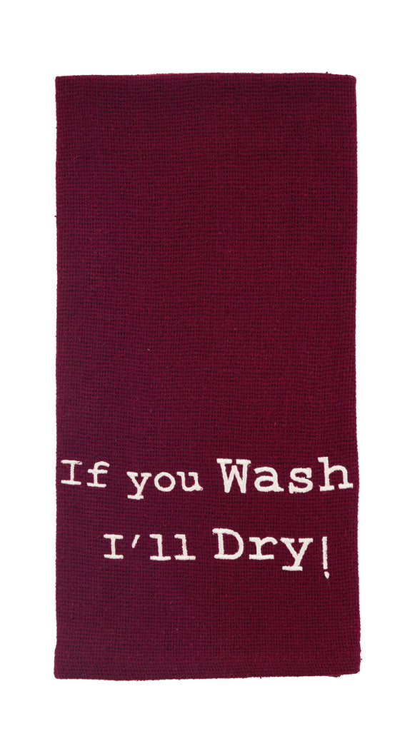 If You Wash I'll Dry Dishtowel - Country Farmhouse Kitchen Funny Dish Towels