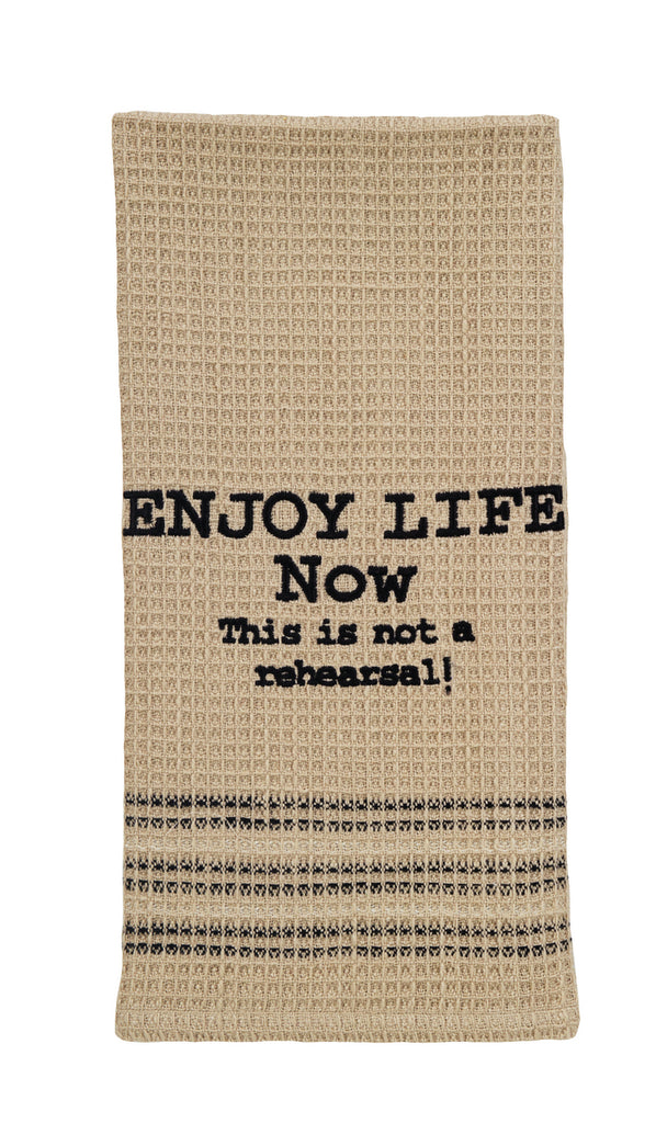 Enjoy Life Now Dishtowel - Country Farmhouse Kitchen Dish Towels