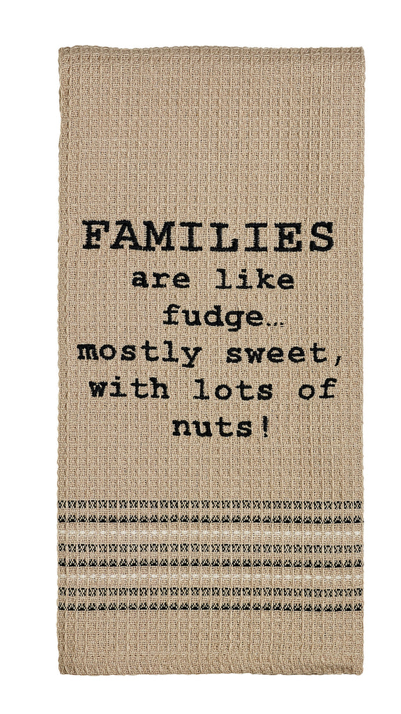 Families Are Like Fudge Dishtowel - Country Farmhouse Kitchen Funny Dish Towels