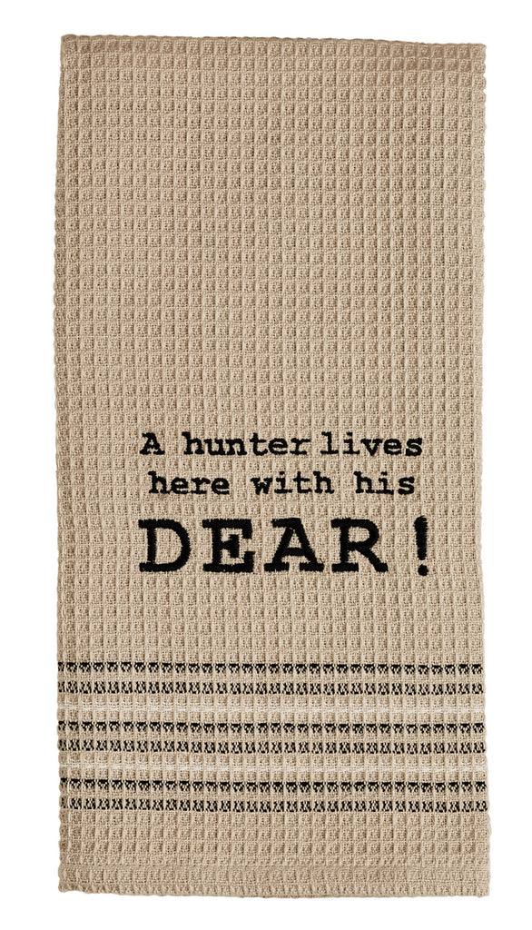 A Hunter Lives Here Dishtowel - Country Farmhouse Kitchen Funny Dish Towels