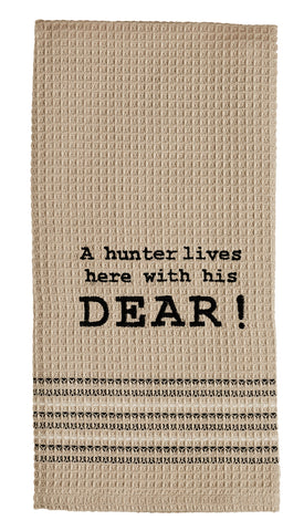 A Hunter Lives Here Dishtowel