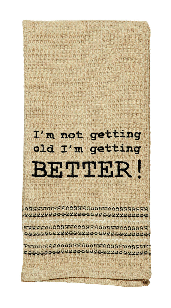 Getting Better! Dishtowel - Country Farmhouse Kitchen Funny Dish Towels