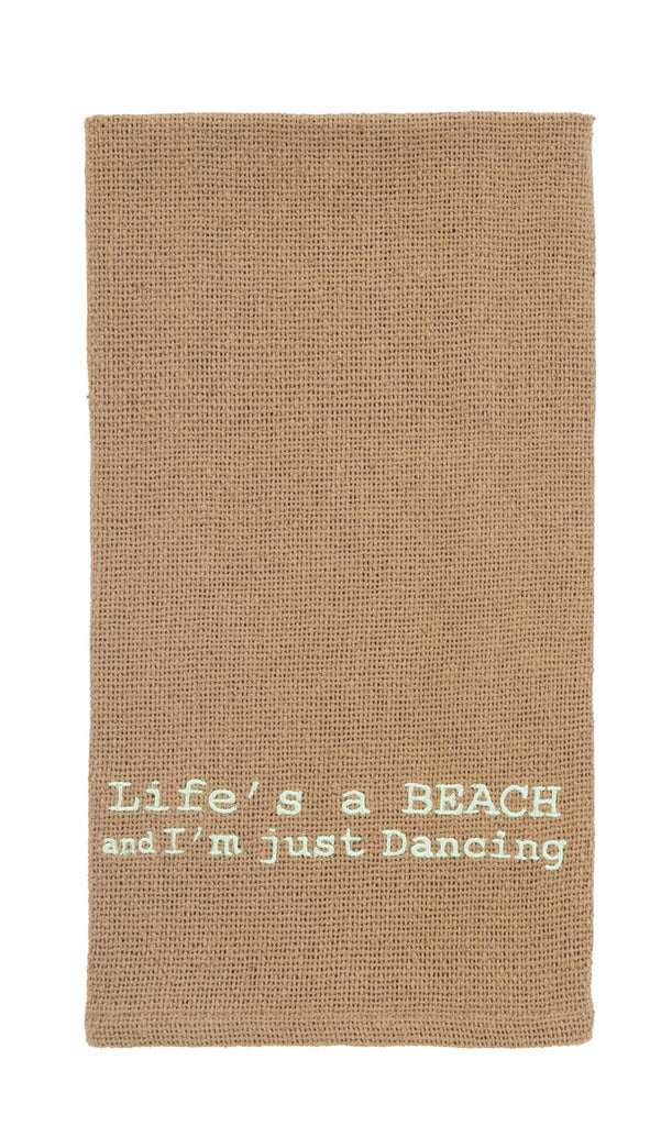 Life's A Beach And I'm Just Dancing Dishtowel - Country Farmhouse Kitchen Funny Dish Towels