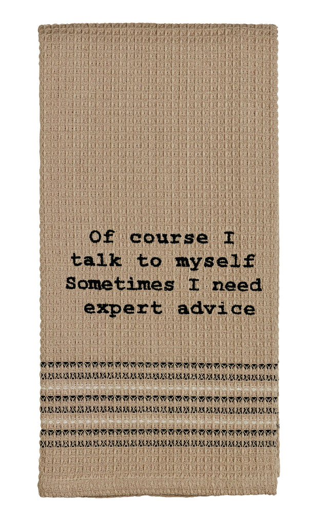 I Need Expert Advice Dishtowel - Country Farmhouse Kitchen Funny Dish Towels