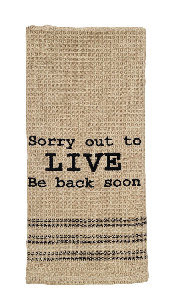 Sorry Out To Live Dishtowel