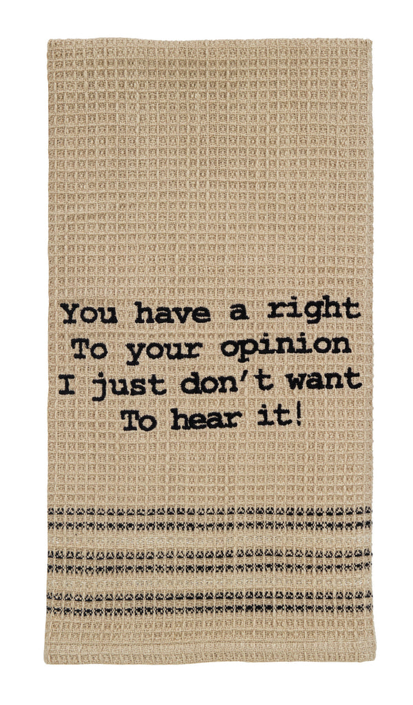 Right To Your Opinion Dishtowel - Country Farmhouse Kitchen Funny Dish Towels