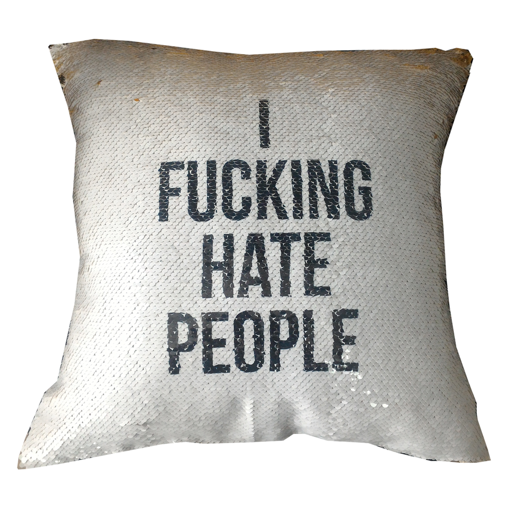 I Fucking Hate People Pillow Cover