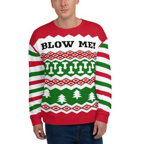 Blow Me Ugly Sweatshirt