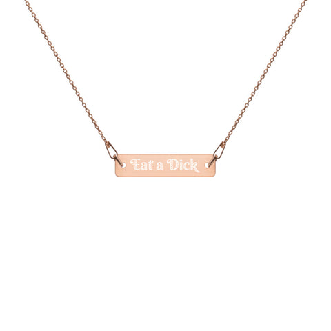 Eat a Dick - Engraved Silver Bar Chain Necklace