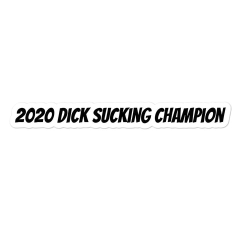 2020 Dick Sucking Champion Bubble-free stickers