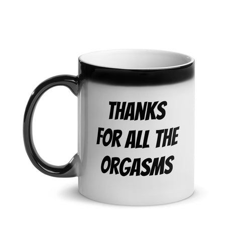 Thanks For All The Orgasms - Color Changing Mug