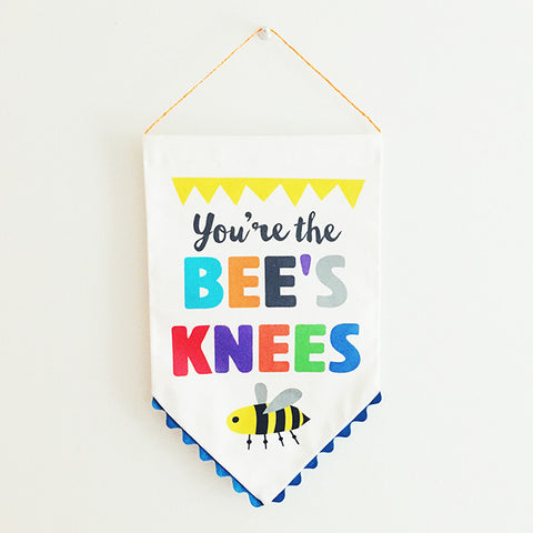 """You're the Bee's Knees"" Banner"