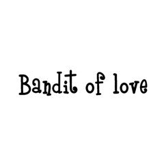 Bandit of Love