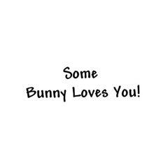 Some Bunny Loves You Rubber Stamp by Great Impressions