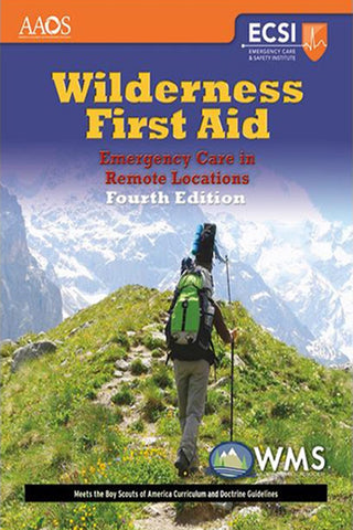 ECSI Wilderness First Aid: Emergency Care in Remote Locations,
