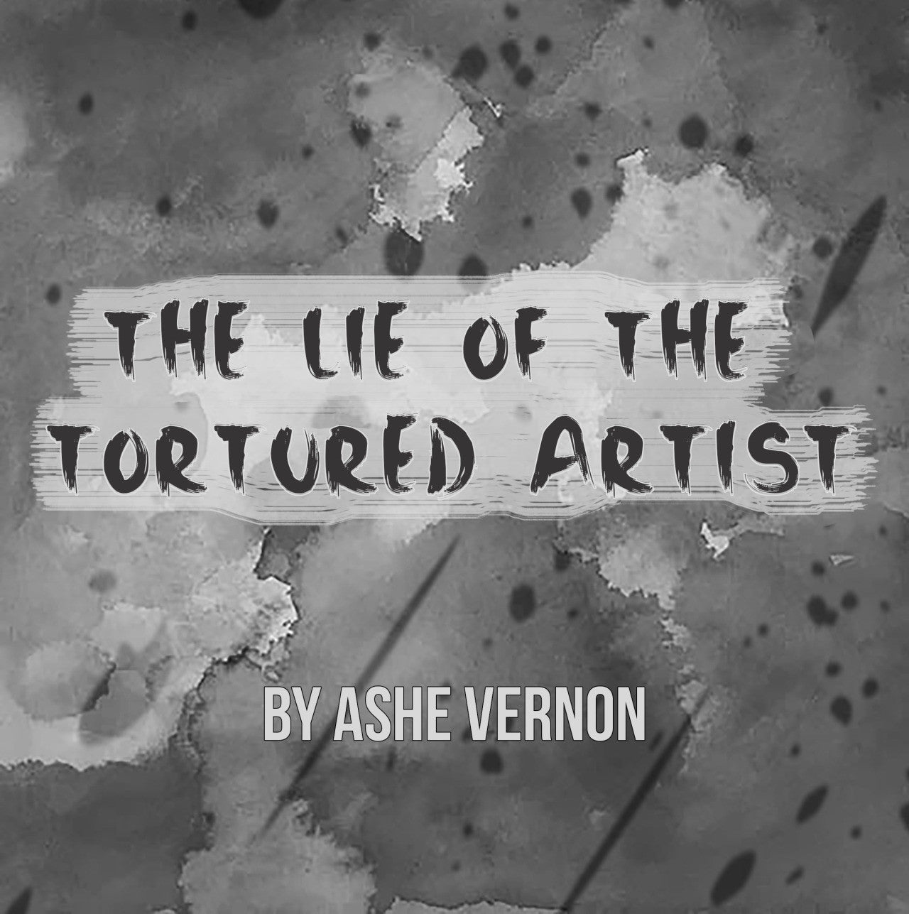 The Lie of the Tortured Artist