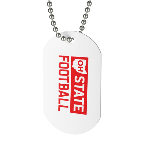 OH State Football  - Dog Tag - FOR THE OH, OSU Football  - for the oh, Ohio University football - for the oh