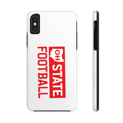 OH STATE FOOTBALL - Case Mate Tough Phone Cases (WHITE) - FOR THE OH, OSU Football  - for the oh, Ohio University football - for the oh